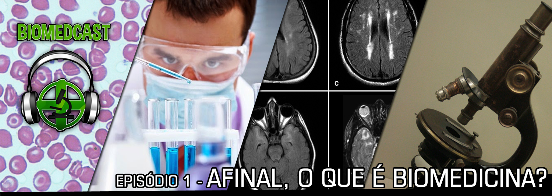 #1 Afinal, o que é Biomedicina?