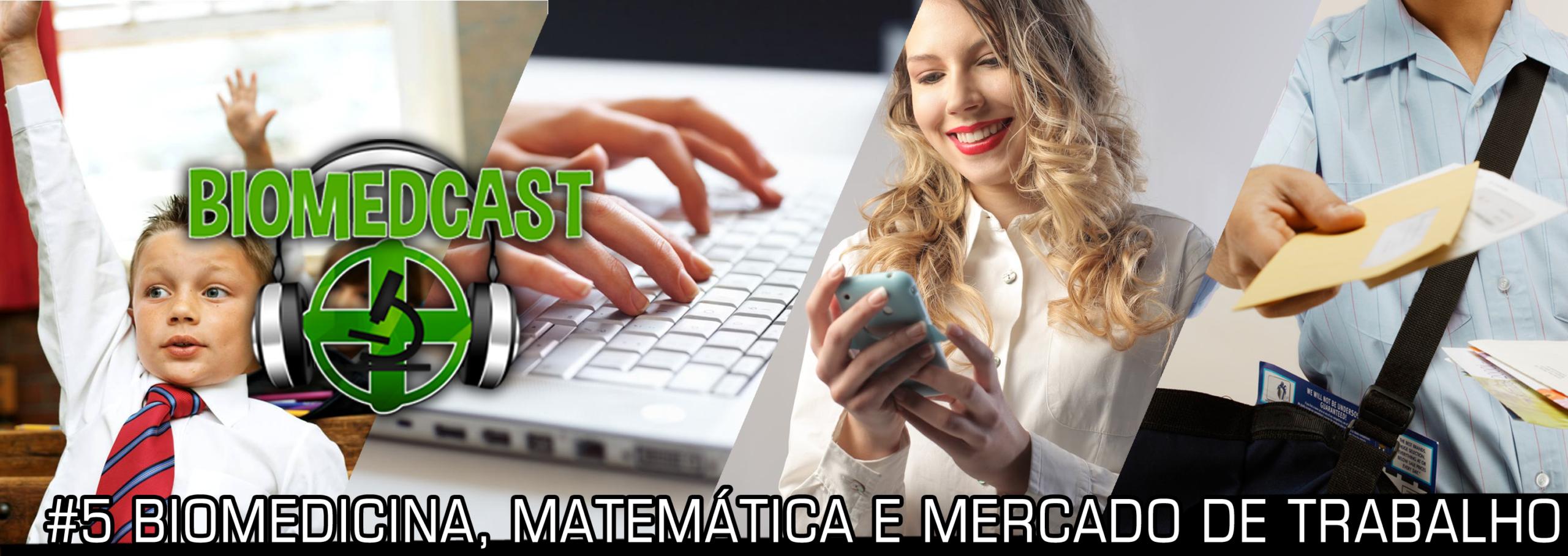 #5 Biomedicina, Matemática e Mercado de Trabalho