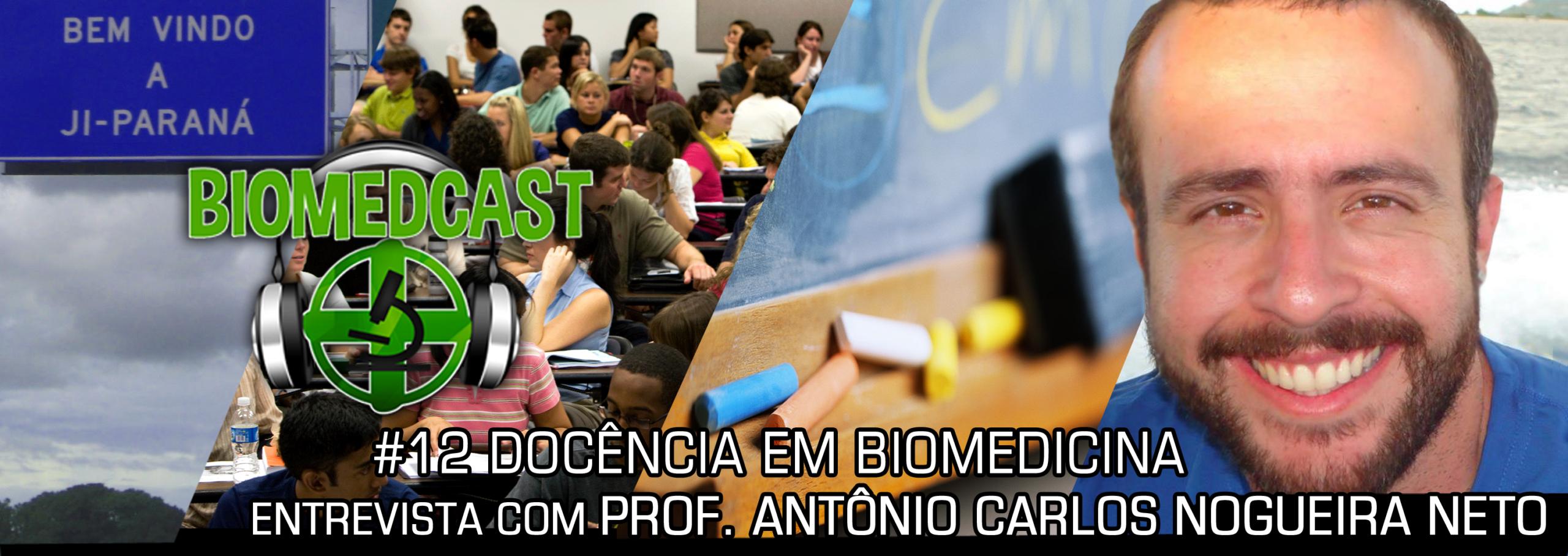 #12 Docência em Biomedicina – Entrevista com Prof. Antônio Carlos Nogueira Neto