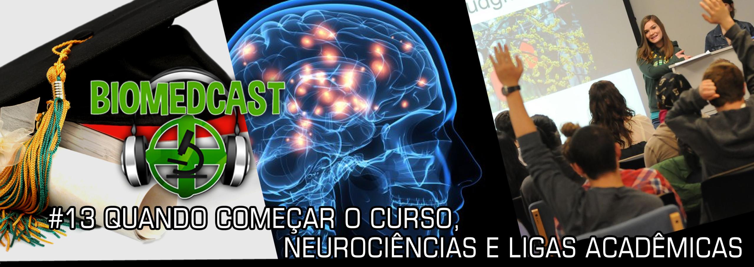 #13 Quando começar o curso, Neurociências e Ligas Acadêmicas
