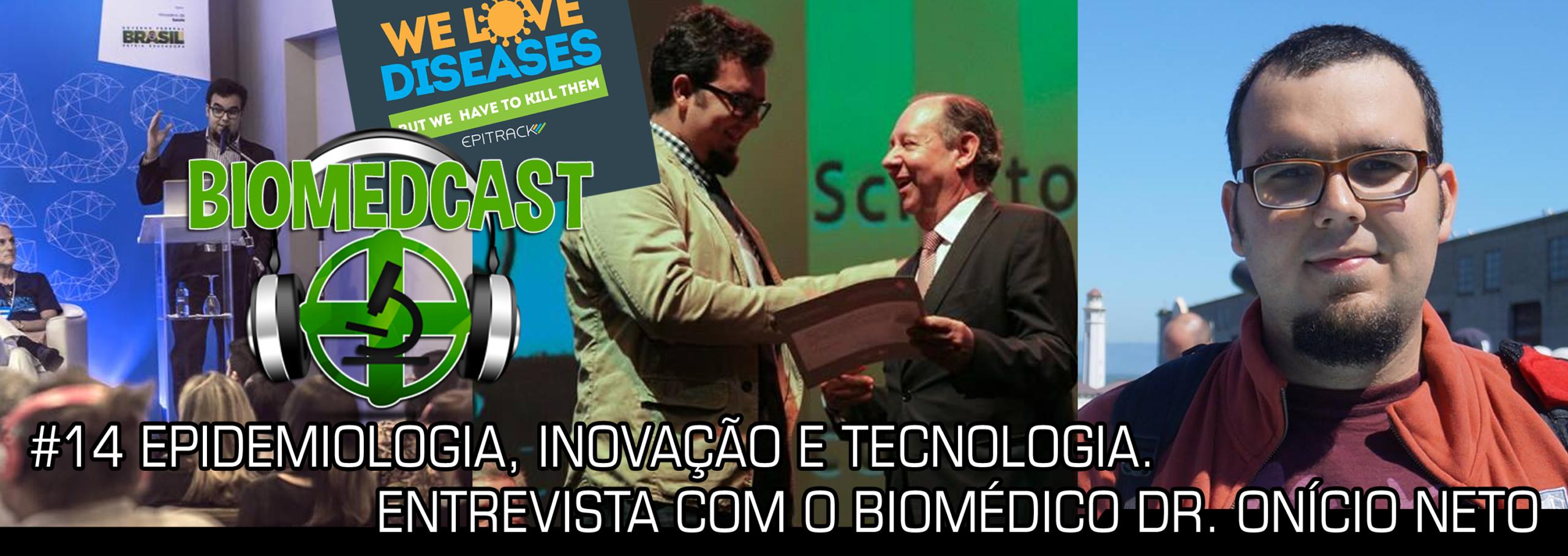 #14 Epidemiologia, Inovação e Tecnologia – Entrevista com o biomédico Dr. Onício Neto
