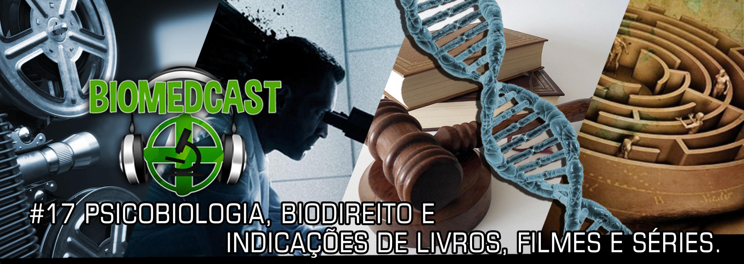#17 Psicobiologia, Biodireito e Indicação de Livros, Filmes e Séries