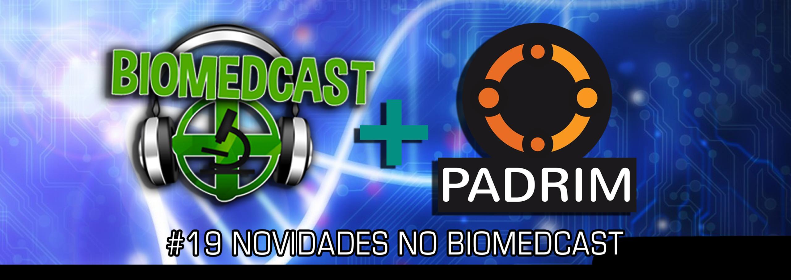 #19 Novidades no Biomedcast