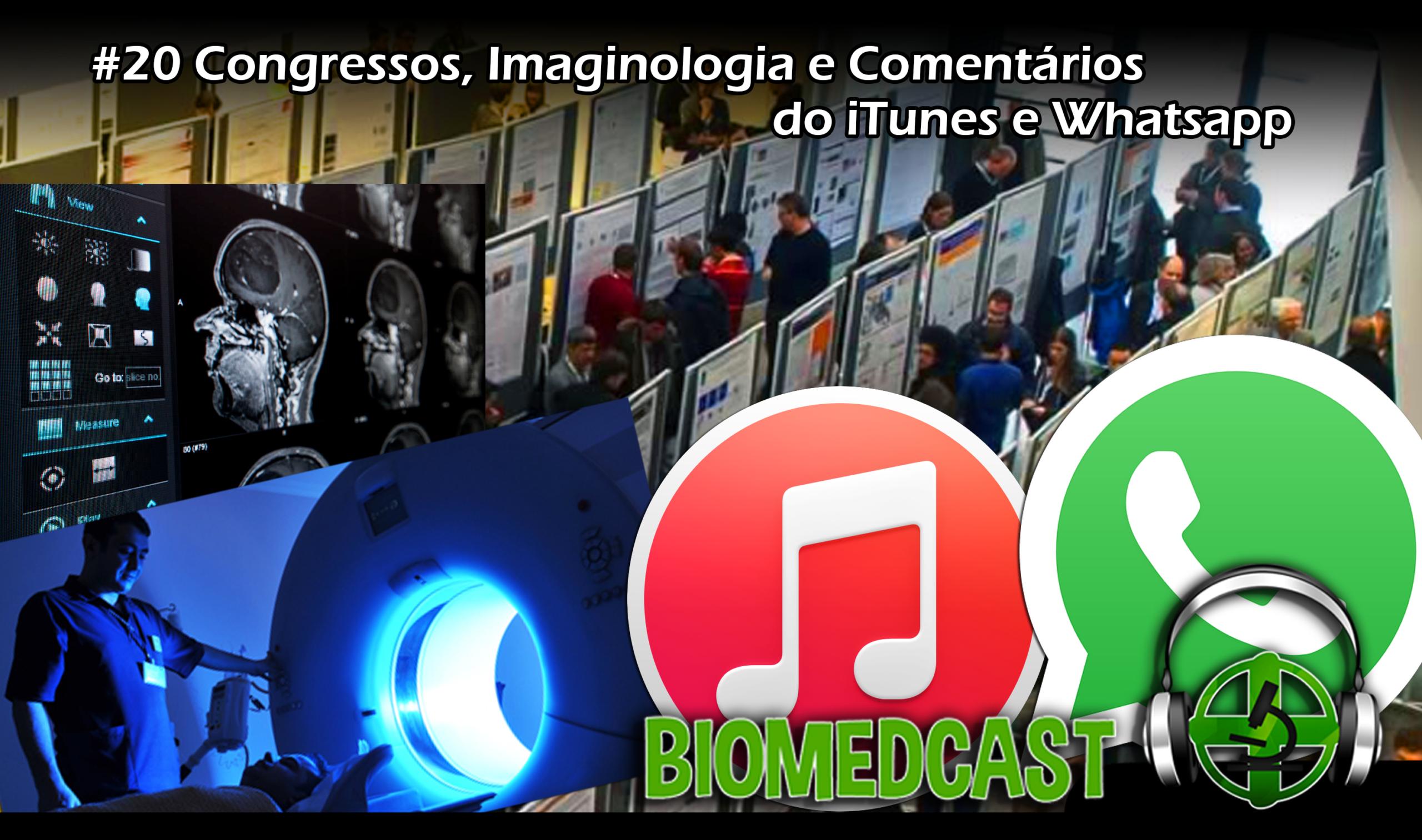 #20 Congressos, Imaginologia, e Comentários no iTunes e Whatsapp